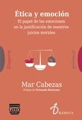 ÉTICA Y EMOCIÓN. EL PAPEL DE LAS EMOCIONES EN LA JUSTIFICACIÓN DE NUESTROS JUICIOS MORALES