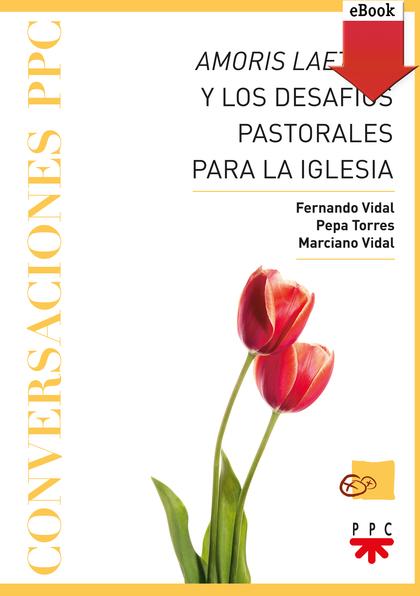 AMORIS LAETITIA Y LOS DESAFÍOS PASTORALES PARA LA IGLESIA (EBOOK-EPUB).