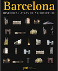 BARCELONA : HISTORICAL ATLAS OF ARCHITECTURE