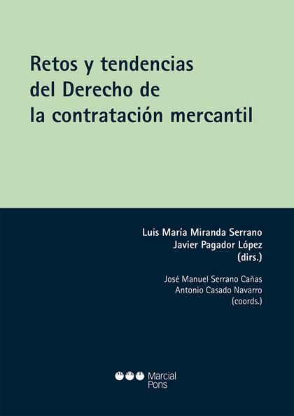 RETOS Y TENDENCIAS DEL DERECHO DE LA CONTRATACION MERCANTIL