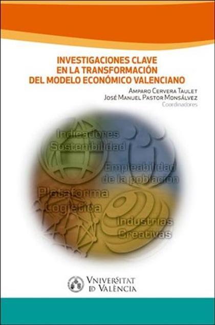 INVESTIGACIONES CLAVE EN LA TRANSFORMACIÓN DEL MODELO ECONÓMICO VALENCIANO.