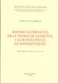 AXIOMES ALTERNATIUS DE LA TEORIA DE CONJUNTS I LLUR INFLUÈNCIA EN MATEMÀTIQUES