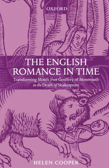 THE ENGLISH ROMANCE IN TIME TRANSFORMING MOTIFS FROM GEOFFREY OF MONMOUTH TO THE