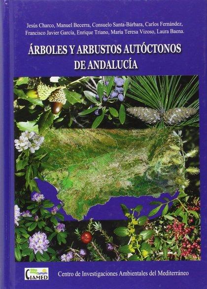 ÁRBOLES Y ARBUSTOS AUTÓCTONOS DE ANDALUCÍA.