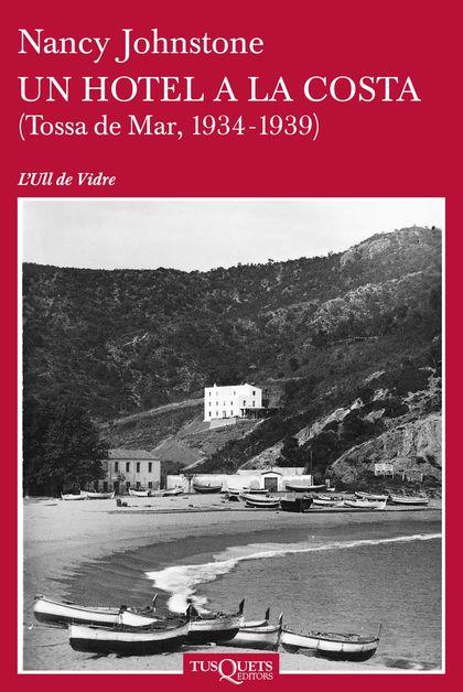 UN HOTEL A LA COSTA : TOSSA DE MAR, 1934-1939