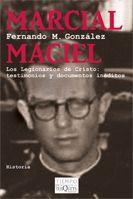 MARCIAL MACIEL : LOS LEGIONARIOS DE CRISTO : TESTIMONIOS Y DOCUMENTOS INÉDITOS