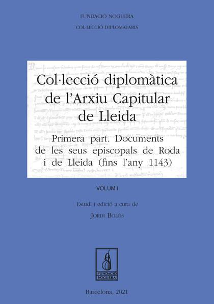 COL·LECCIÓ DIPLOMÀTICA DE L´ARXIU CAPITULAR DE LLEIDA. VOLUM I                  PRIMERA PART: D