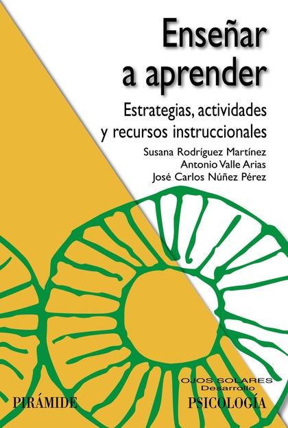 ENSEÑAR A APRENDER : ESTRATEGIAS, ACTIVIDADES Y RECURSOS INSTRUCCIONALES