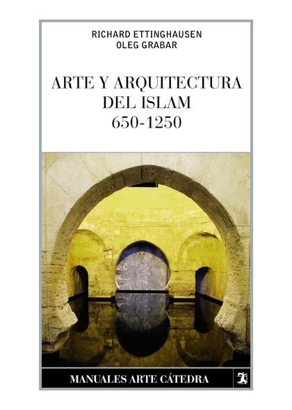 ARTE Y ARQUITECTURA DEL ISLAM, 650-1250.