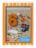 NUEVO PROYECTO PLANETA AMIGO, MATEMÁTICAS, 6 EDUCACIÓN PRIMARIA, 3 CICLO