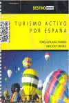 TURISMO ACTIVO POR ESPAÑA : PORQUE VIAJAR ES TAMBIÉN EMOCIÓN Y DEPORTE
