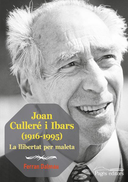 JOAN CULLERÉ I IBARS (1916-1995)                                                LA LLIBERTAT PE