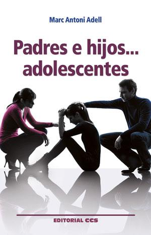 PADRES E HIJOS? ADOLESCENTES.