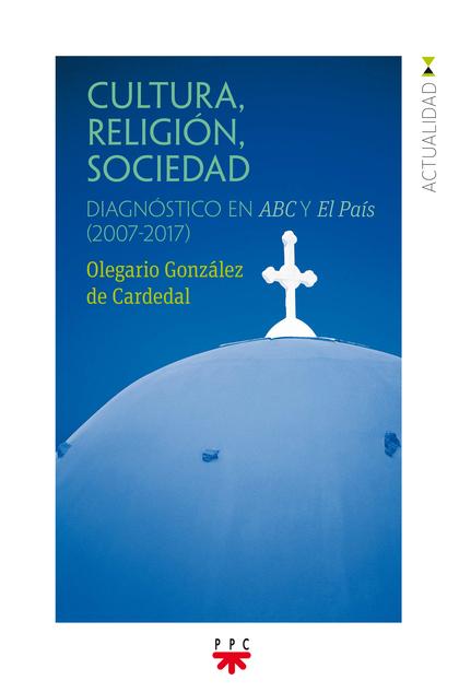 GP.CULTURA,RELIGION,SOCIEDAD. DIAGNÓSTICO EN ABC Y EL PAÍS (2007-2017)