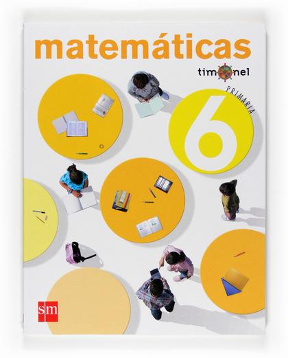 PROYECTO TIMONEL, MATEMÁTICAS, 6 EDUCACIÓN PRIMARIA, 3 CICLO