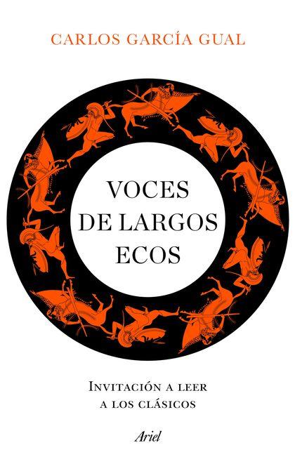 VOCES DE LARGOS ECOS. INVITACIÓN A LEER A LOS CLÁSICOS