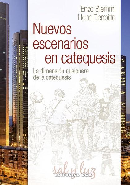 NUEVOS ESCENARIOS EN CATEQUESIS. LA DIMENSIÓN MISIONERA DE LA CATEQUESIS