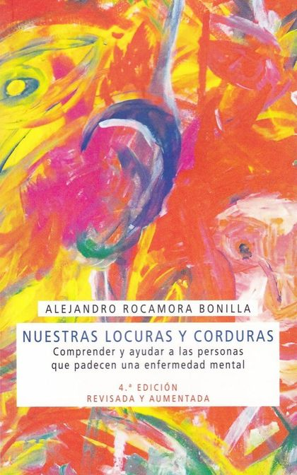NUESTRAS LOCURAS Y CORDURAS. COMPRENDER Y AYUDAR A LAS PERS.
