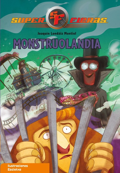 Monstruolandia (Serie Superfieras 4)