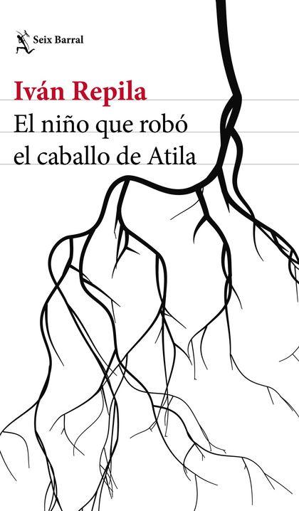 EL NIÑO QUE ROBÓ EL CABALLO DE ATILA.