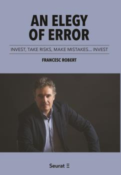 AN ELEGY OF ERROR. INVEST, TAKE RISKS, MAKE MISTAKES. INVEST