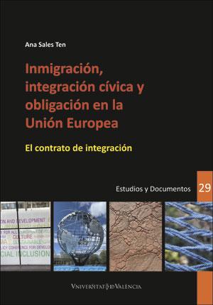 INMIGRACIÓN, INTEGRACIÓN CÍVICA Y OBLIGACIÓN EN LA UNIÓN EUROPEA                EL CONTRATO DE