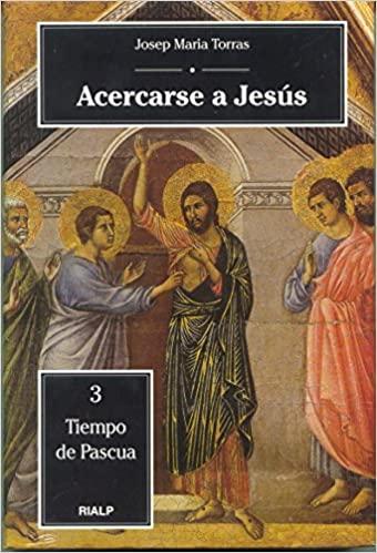 ACERCARSE A JESUS. 3. TIEMPO DE PASCUA
