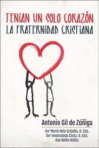 TENIAN UN SOLO CORAZON FRATERNIDAD CRISTIANA.