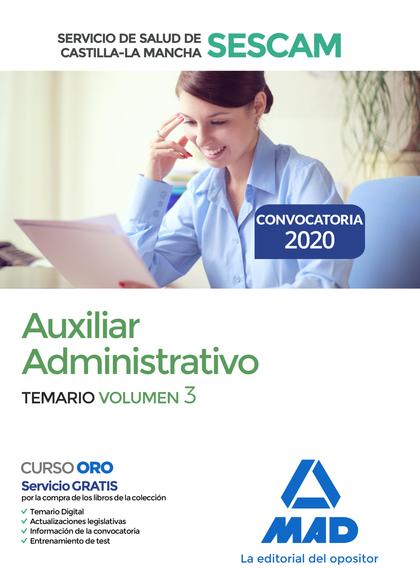 AUXILIAR ADMINISTRATIVO DEL SERVICIO DE SALUD DE CASTILLA-LA MANCHA (SESCAM). TE. TEMARIO VOLUM