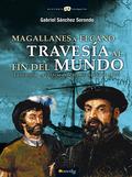 MAGALLANES Y EL CANO : TRAVESÍA AL FIN DEL MUNDO