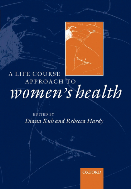 A LIFE COURSE APPROACH TO WOMEN´S HEALTH