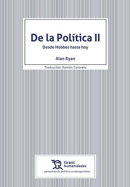 DE LA POLITICA II DESDE HOBBES HASTA HOY