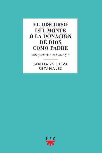 DISCURSO DEL MONTE O LA DONACION DE DIOS COMO PADRE,EL