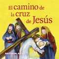 EL CAMINO DE LA CRUZ DE JESÚS. UNA HISTORIA DEL NUEVO TESTAMENTO