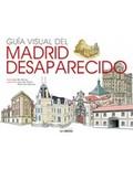 GUÍA VISUAL DEL MADRID DESAPARECIDO.