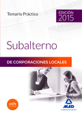 TEMARIO PRACTICO SUBALTERNO CORPORACIONES LOCALES 2015