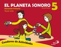 EL PLANETA SONORO 5. CUADERNO DE ACTIVIDADES