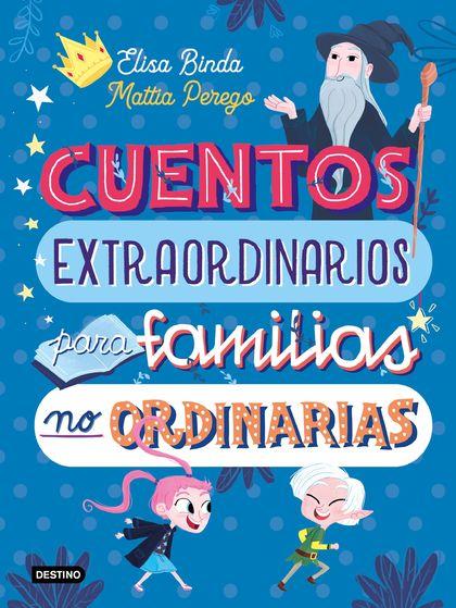 CUENTOS EXTRAORDINARIOS PARA FAMIILIAS NO ORDINARI