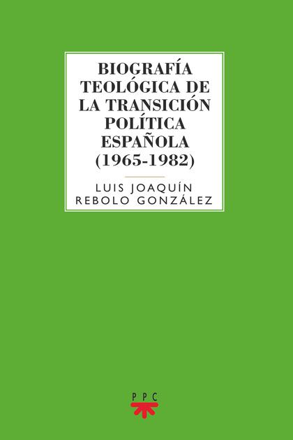 GS.BIOGRAFIA TEOLOGICA DE LA TRANSICION.