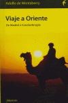 VIAJE A ORIENTE: DE MADRID A CONSTANTINOPLA