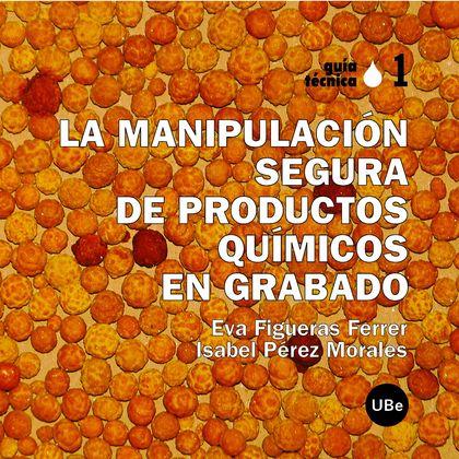 MANIPULA.SEGURA PRODUC.QUIMI.GRABADO-GUIA TECNICA 1-+2FICHAS
