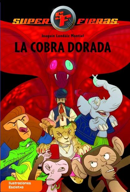 LA COBRA DORADA (SUPERFIERAS 7).