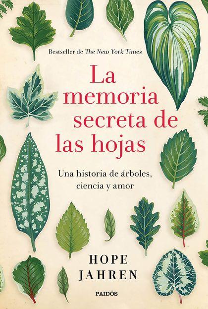 LA MEMORIA SECRETA DE LAS HOJAS. UNA HISTORIA DE ÁRBOLES, CIENCIA Y AMOR