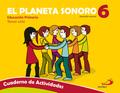 EL PLANETA SONORO 6. CUADERNO DE ACTIVIDADES