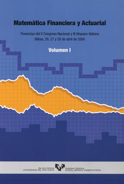 MATEMÁTICA FINANCIERA Y ACTUARIAL : PONENCIAS DEL V CONGRESO NACIONAL Y III HISPANO-ITALIANO, C