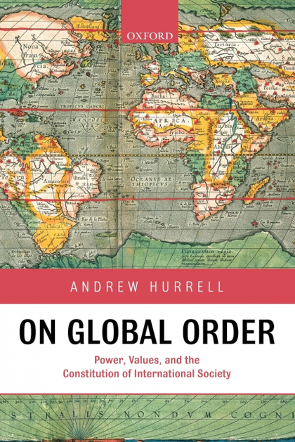 ON GLOBAL ORDER POWER, VALUES, AND THE CONSTITUTION OF INTERNATIONAL SOCIETY (PA