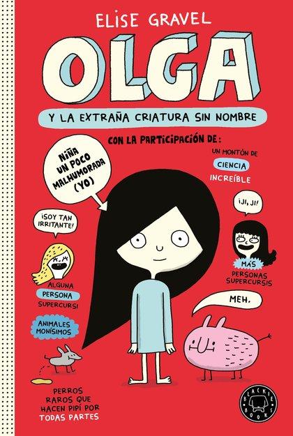 OLGA Y LA EXTRAÑA CRIATURA SIN NOMBRE.