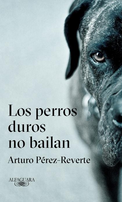 LOS PERROS DUROS NO BAILAN.
