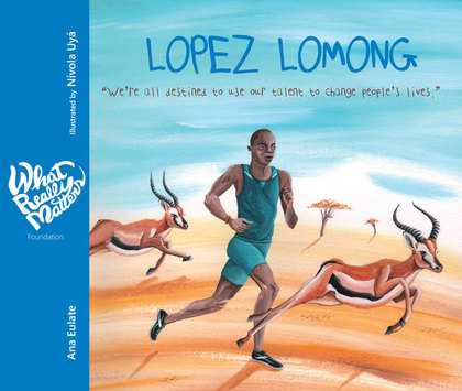 LOPEZ LOMONG. WE´RE ALL DESTINED TO USE OUR TALENT TO CHANGE PEOPLE´S LIVES.
