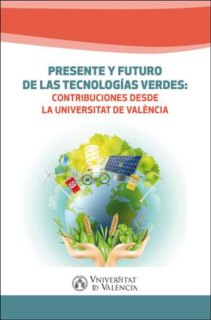 PRESENTE Y FUTURO DE LAS TECNOLOGÍAS VERDES. CONTRIBUCIONES DESDE LA UNIVERSITAT DE VALÈNCIA